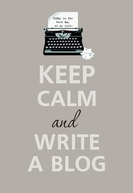 Sign that says Keep Calm and Write A Blog